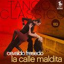 Tango Classics 183: La Calle Maldita/Osvaldo Fresedo