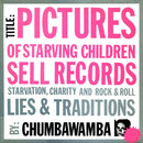 Pictures of Starving Children Sell Records/Chumbawamba