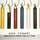 Greetings From The Gutter/Dave Stewart
