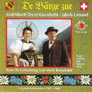 De Bärge zue - Zum 70. Geburtstag von Vreni Kneubühl/Jodelduett Vreni Kneubühl - Jakob Ummel