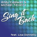 Sing It Back (feat. Lisa Donnelly)/Andy Caldwell & Michael Teixeira