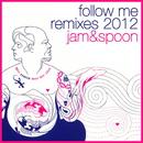 Follow Me! [Remixes 2012]/Jam & Spoon