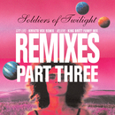 Remixes Part Three/Soldiers Of Twilight