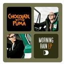 Morning Rain E. P./Chocolate Puma