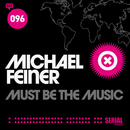 Must Be the Music/Michael Feiner