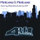 Early Reflections EP/Mateo & Matos