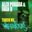 Touch Me/Alex Poxada & Ivan D