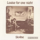 Louise for One Night/Skyline