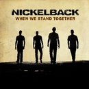 When We Stand Together/Nickelback