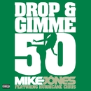 Drop & Gimme 50 (feat. Hurricane Chris) (2-track DMD Single)/Mike Jones