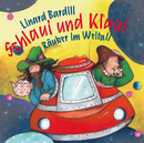 Schlaui und Klaui, Räuber im Weltall/Linard Bardill