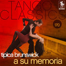 Tango Classics 170: A Su Memoria/Tipica Brunswick