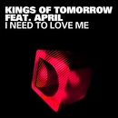 I Need To Love Me (feat. April)/Kings Of Tomorrow