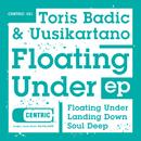 Floating Under EP/Toris Badic & Uusikartano