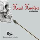 Head Hunters Anthem/B52, Bonesman, Jumo & Vanilla