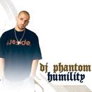 Humility/DJ Phantom