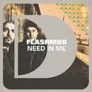 Need In Me/Flashmob