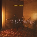 To Dreamers/Kelley Stoltz