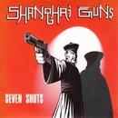 Seven Shots/Shanghai Guns