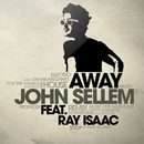 Away (feat. Ray Isaac)/John Sellem