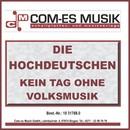 Kein Tag ohne Volksmusik/Die Hochdeutschen