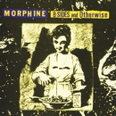 B-Sides And Otherwise/Morphine