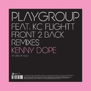 Front 2 Back - Remixes/Playgroup feat. KC Flightt