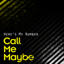 Call Me Maybe/Here's My Number