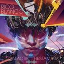 Galactik Fiestamatik/Rico Blanco
