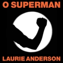 "O Superman (UK 12"" sgl)/Laurie Anderson"