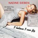 I Believe I Can Fly/Nadine Sieben