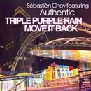Triple Purple Rain / Move It Back [feat. Authentic]/Sébastièn Choy