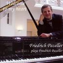 Welcome to My Heart/Friedrich Pazeller