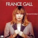 Tout Pour La Musique (Remasterisé)/France Gall