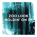 Holdin' On EP/Zoo Look
