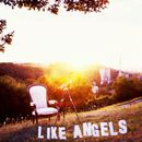 Like Angels/Screaming Lights