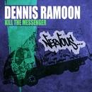Kill The Messenger/Dennis Ramoon