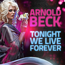 Tonight We Live Forever/Arnold Beck