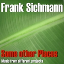 Some Other Places/Frank Sichmann