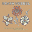 Nothing is Precious Enough For Us/Death Vessel