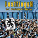 Wir sind die Löwen (feat. Musikkapelle Münsing)/LustfingeR