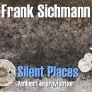 Silent Places/Frank Sichmann