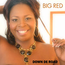 Down De Road/Big Red