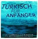 Türkisch für Anfänger [Original Score]/Beckmann & Heiko Maile