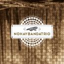 Nohaybandatrio/Nohaybandatrio