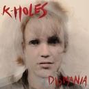Dismania/K-Holes