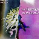 Vom Pflaumenbaum und der Keuschheit/Wolfgang Lackerschmid, Hans Dieter Lehmann