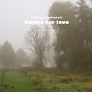 Desire for Love/Ralf Eugen Barttenbach