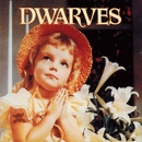 Thank Heaven For Little Girls/Sugarfix/The Dwarves