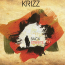 Back Streets/Krizz